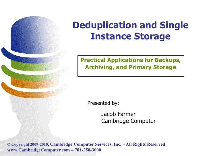 Deduplication and single instance storage