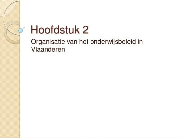 Hoofdstuk 2 Organisatie van het onderwijsbeleid in Vlaanderen