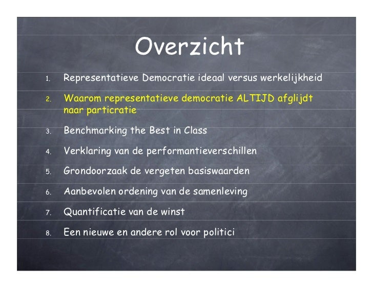 Overzicht1.   Representatieve Democratie ideaal versus werkelijkheid2.   Waarom representatieve democratie ALTIJD afglijdt...