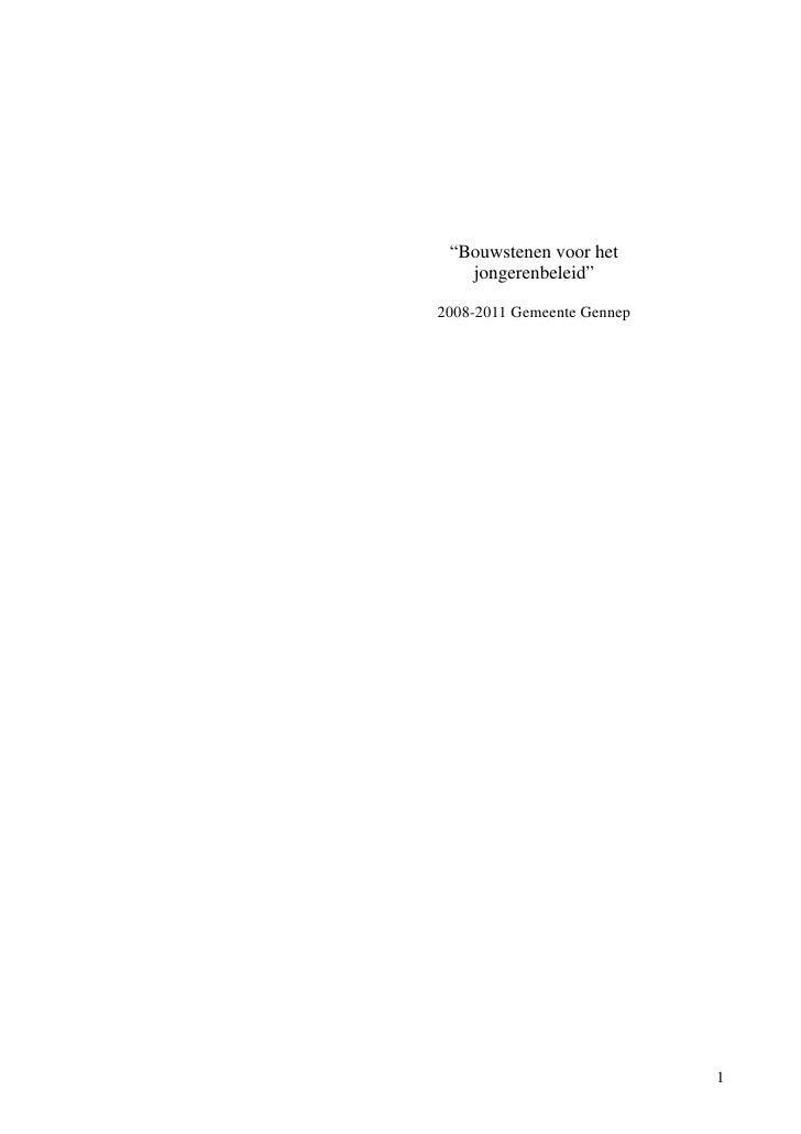 """""""Bouwstenen voor het    jongerenbeleid""""  2008-2011 Gemeente Gennep                                 1"""