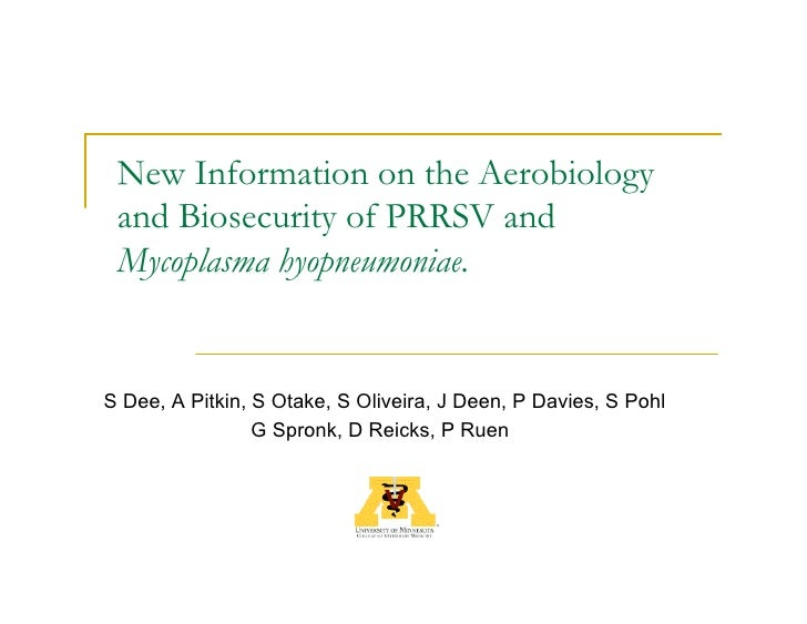 New Information on the Aerobiology  and Biosecurity of PRRSV and  Mycoplasma hyopneumoniae.   S Dee, A Pitkin, S Otake, S ...
