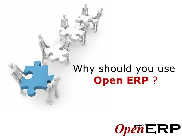 Why should you use  Open ERP  ?