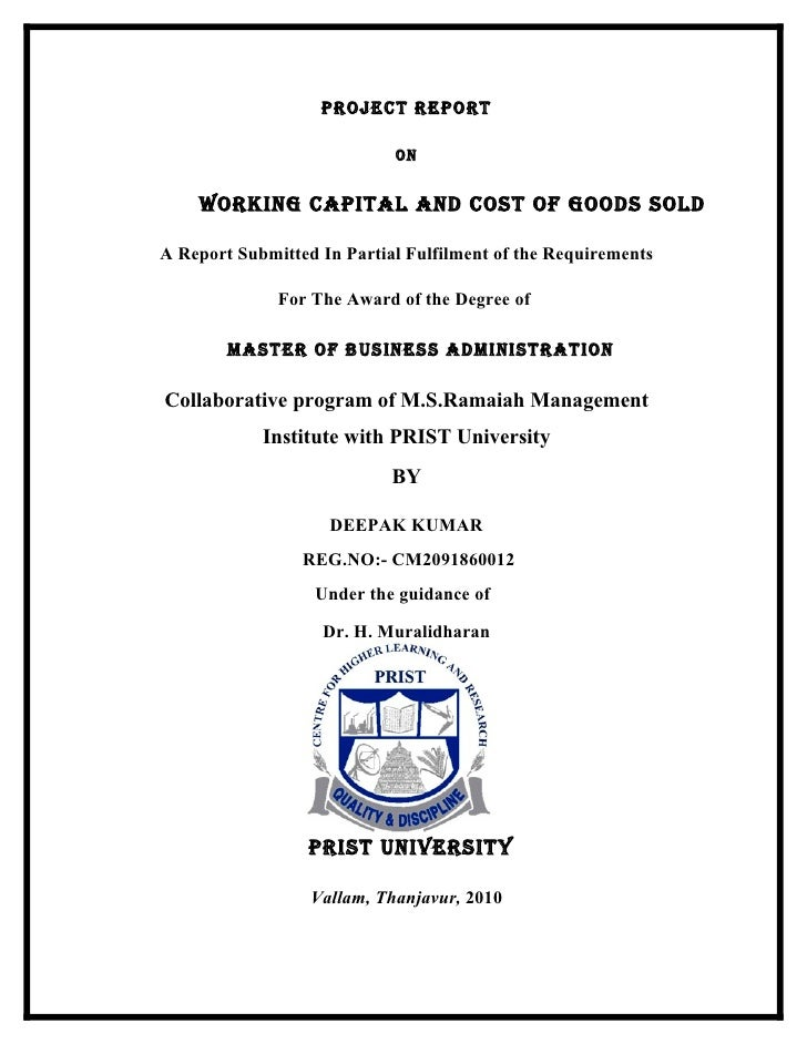 PROJECT REPORT                            ON    WORkiNg CaPiTal aNd COsT Of gOOds sOldA Report Submitted In Partial Fulfil...