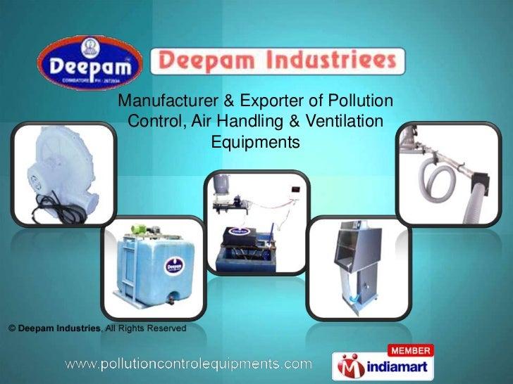 Manufacturer & Exporter of Pollution <br />Control, Air Handling & Ventilation <br />Equipments<br />