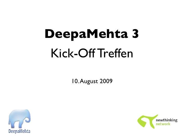 DeepaMehta 3  Kick-Off Treffen     10. August 2009