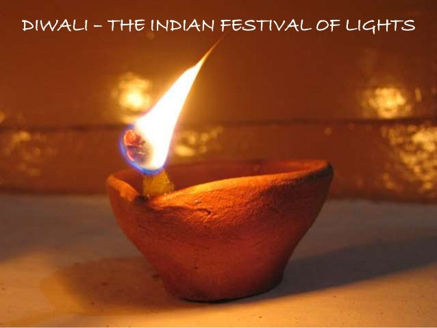 DIWALI – THE INDIAN FESTIVAL OF LIGHTS