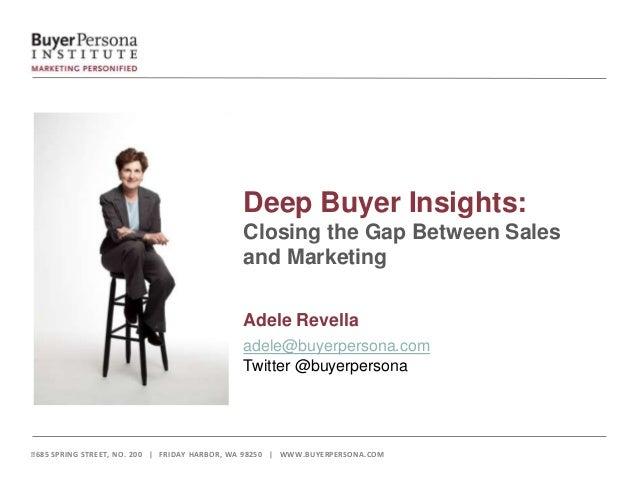 Deep Buyer Insights:                                           Closing the Gap Between Sales                              ...