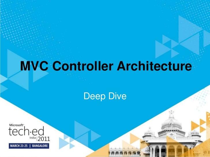 MVC Controller Architecture<br />Deep Dive<br />