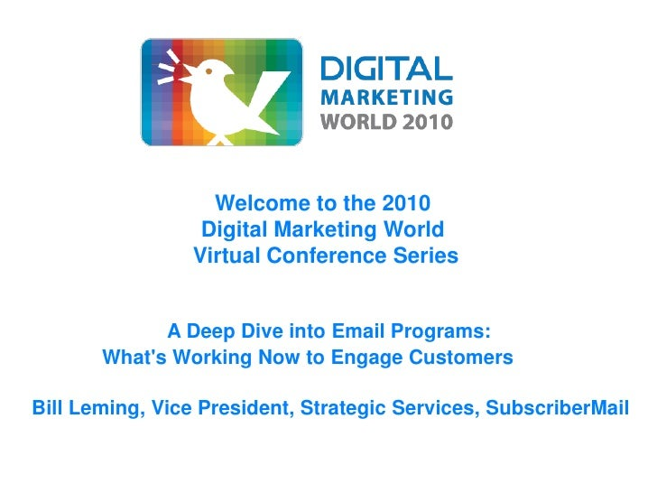 Welcome to the 2010                 Digital Marketing World                Virtual Conference Series             A Deep Di...