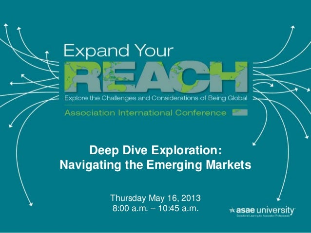 ASAE Intnl Conference 2013_ Deep Dive into Emerging Markets