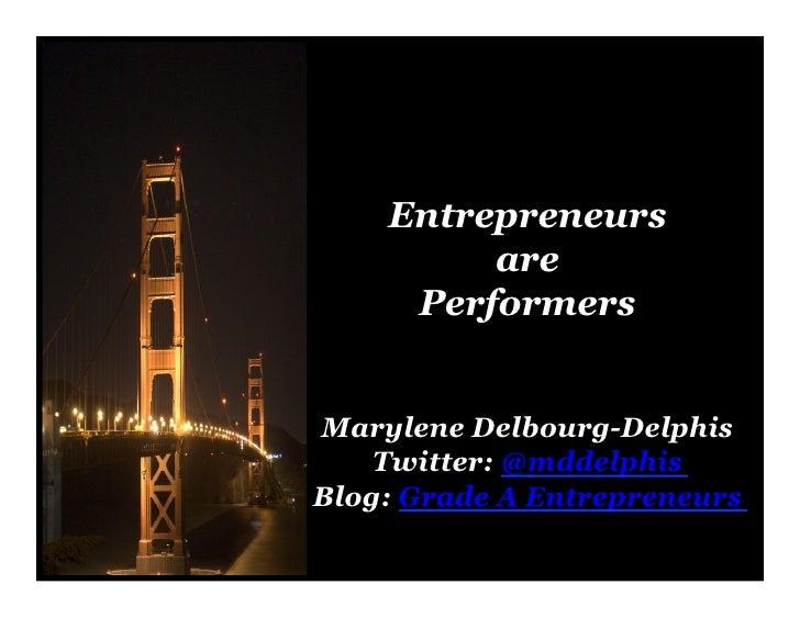 Marylene Delbourg-Delphis : Entrepreneurs are Performers