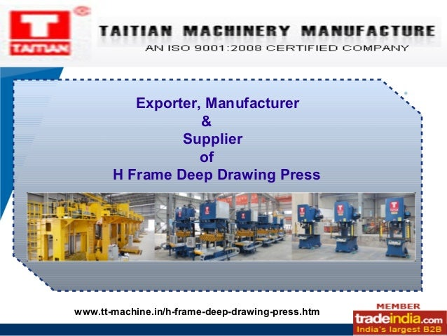 H Frame Deep Drawing Press Exporter, Manufacturer, China