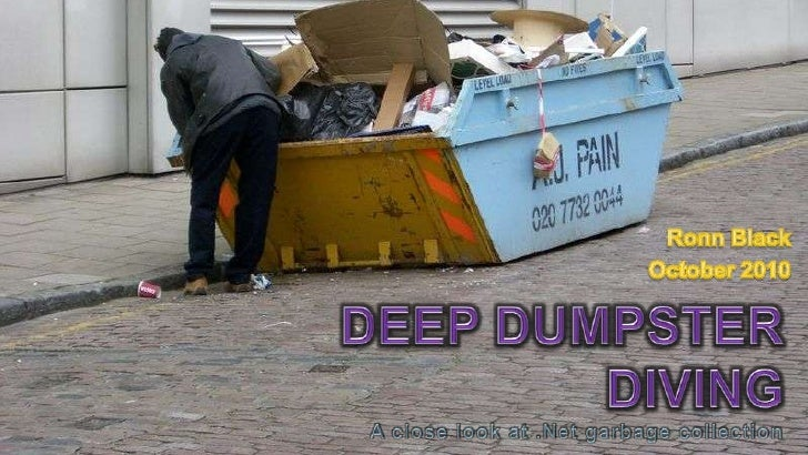 Ronn Black<br />October 2010<br />Deep Dumpster DivingA close look at .Net garbage collection<br />