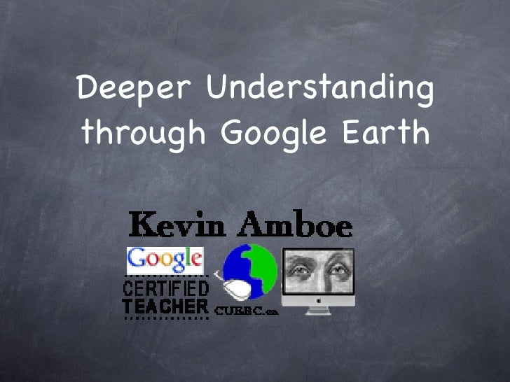 Deeper understanding through Google Earth
