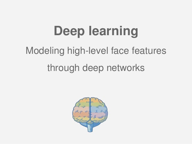 Deep learning Modeling high-level face features through deep networks