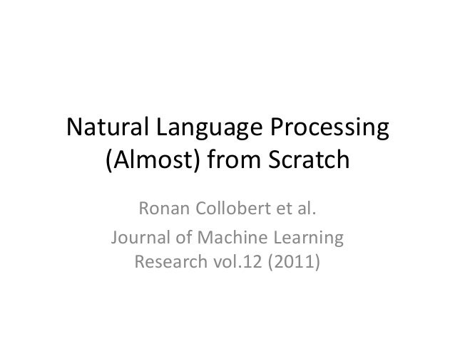 Natural Language Processing (Almost) from Scratch Ronan Collobert et al. Journal of Machine Learning Research vol.12 (2011)