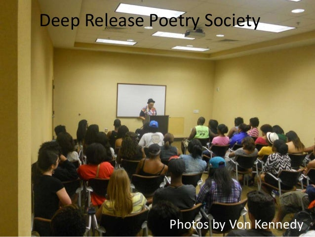 Deep Release Poetry Society               Photos by Von Kennedy