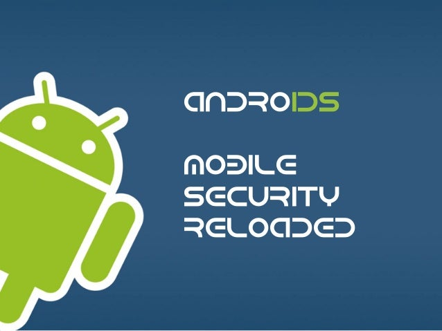 ANDROIDS : MOBILE SECURITY RELOADED