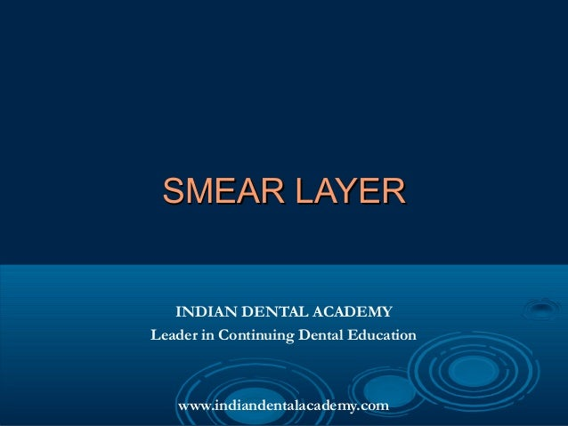 smear layer /certified fixed orthodontic courses by Indian dental academy
