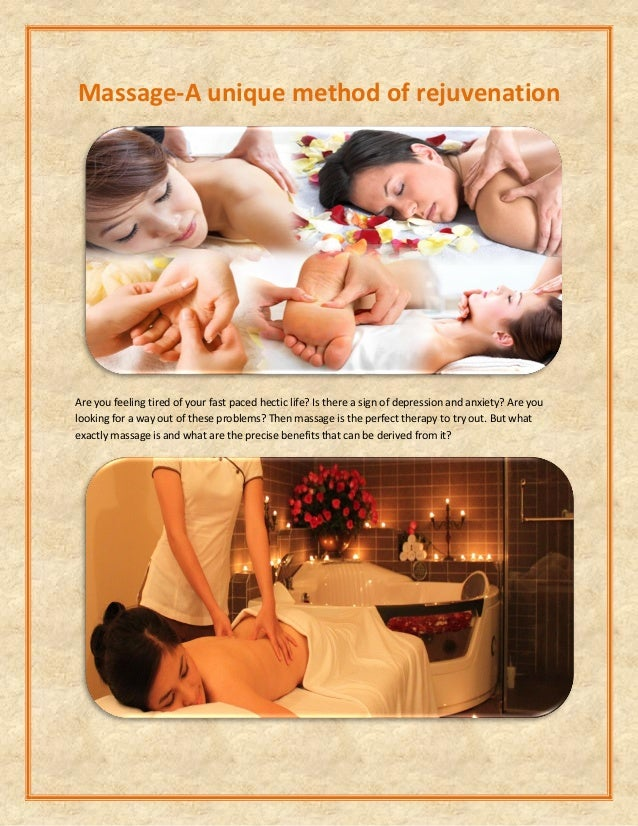 Massage-A unique method of rejuvenation Are you feeling tired of your fast paced hectic life? Is there a sign of depressio...