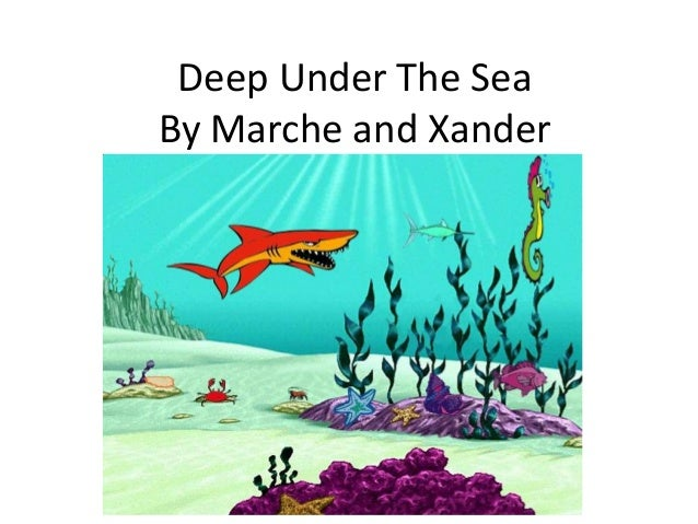 Deep Under The Sea By Marche and Xander