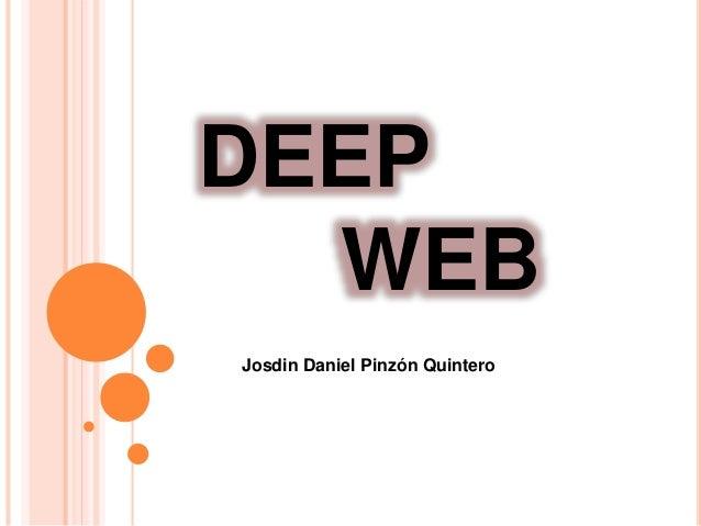 DEEP WEB Josdin Daniel Pinzón Quintero