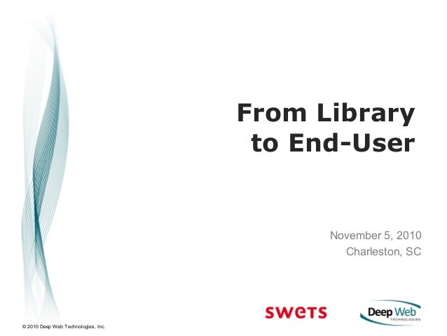 Deep Web Technologies Charleston 2010 Library to End-user