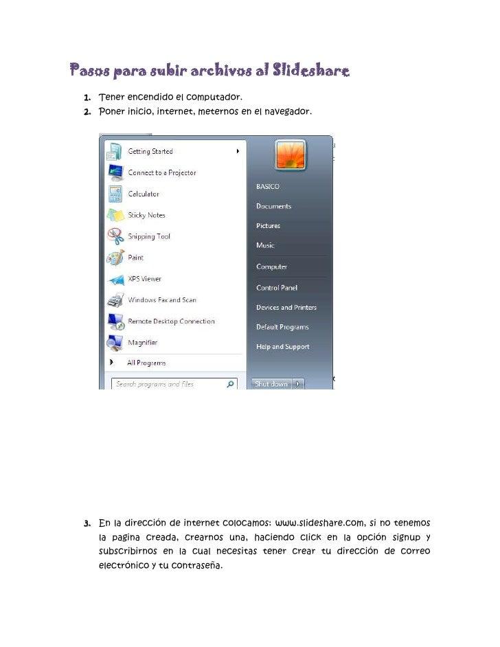 Pasos para subir archivos  al Slideshare<br />Tener encendido el computador.<br />Poner inicio, intern...