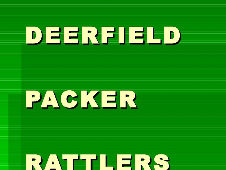 DEERFIELD  PACKER  RATTLERS