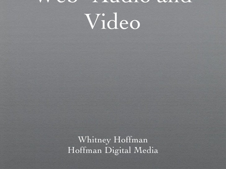 Creating Great Content for the Web- Audio and Video <ul><li>Whitney Hoffman </li></ul><ul><li>Hoffman Digital Media </li><...