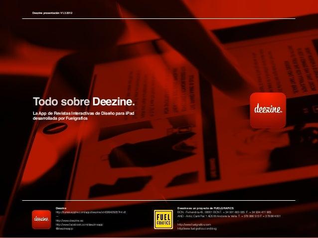 Deezine presentación V1.3 2012Todo sobre Deezine.La App de Revistas Interactivas de Diseño para iPaddesarrollada por Fuelg...