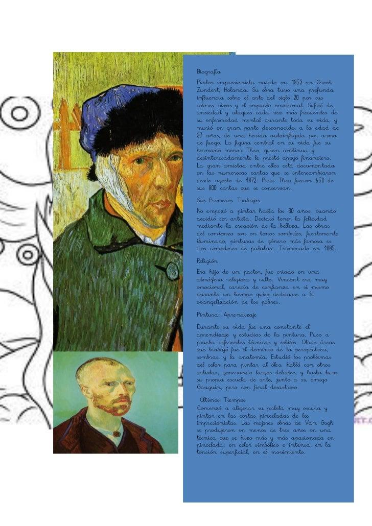 BiografíaPintor impresionista nacido en 1853 en Groot-Zundert, Holanda. Su obra tuvo una profundainfluencia sobre el arte ...