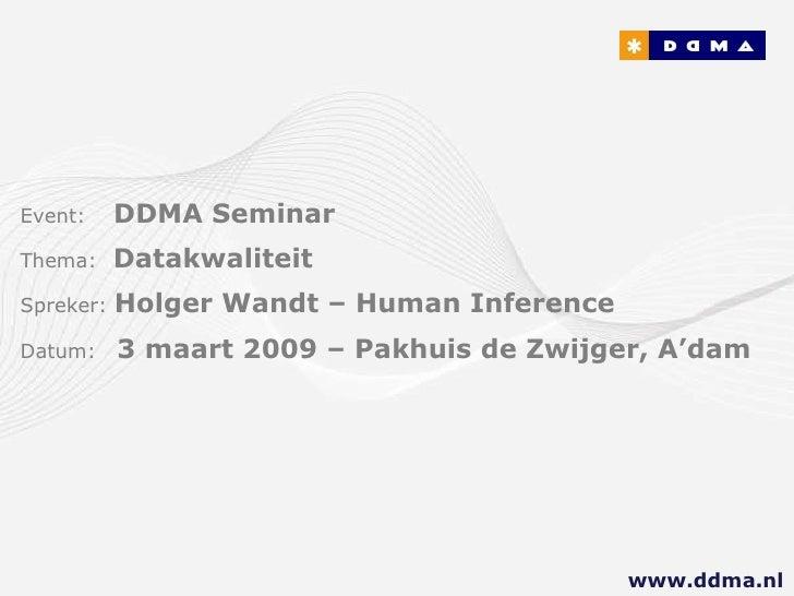 DDMA 3 maart 2009 Human Inference over Datakwaliteit