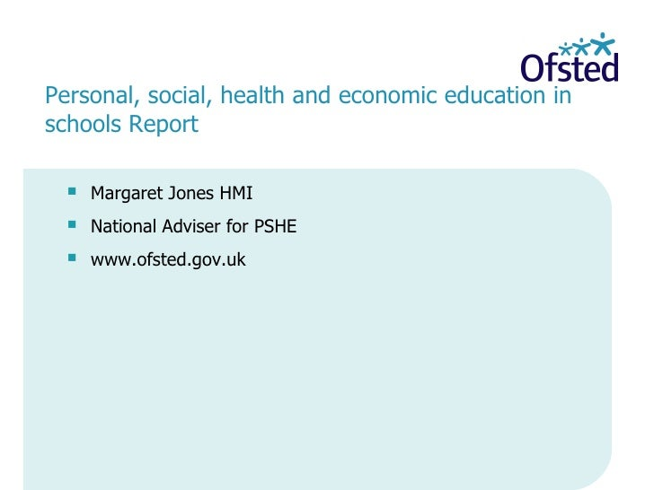 <ul><li>Margaret Jones HMI </li></ul><ul><li>National Adviser for PSHE </li></ul><ul><li>www.ofsted.gov.uk </li></ul>  Per...
