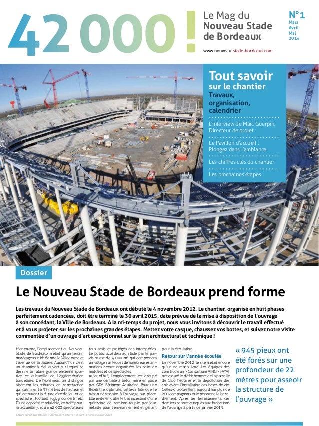 le Nouveau Stade de Bordeaux prend forme les travaux du Nouveau Stade de Bordeaux ont débuté le 4 novembre 2012. le chanti...