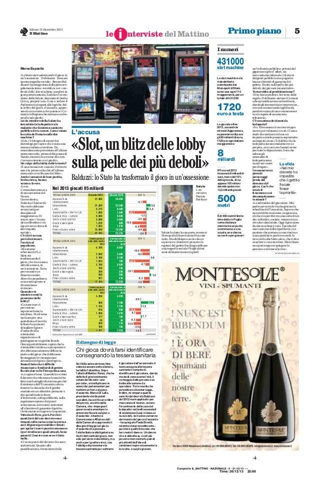 user: mail: ip: 95.110.252.196  Sabato 21 dicembre 2013  le  Il Mattino  i  nterviste del Mattino  Primo piano  5  I numer...
