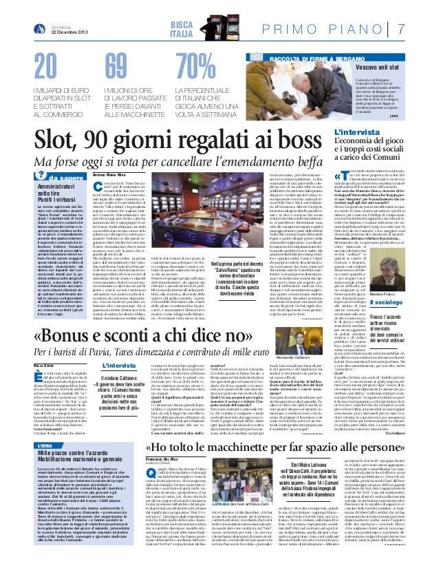 BISCA ITALIA  Domenica 22 Dicembre 2013  PRIMO PIANO  20  69  70%  I MILIARDI DI EURO DILAPIDATI IN SLOT E SOTTRATTI AL CO...