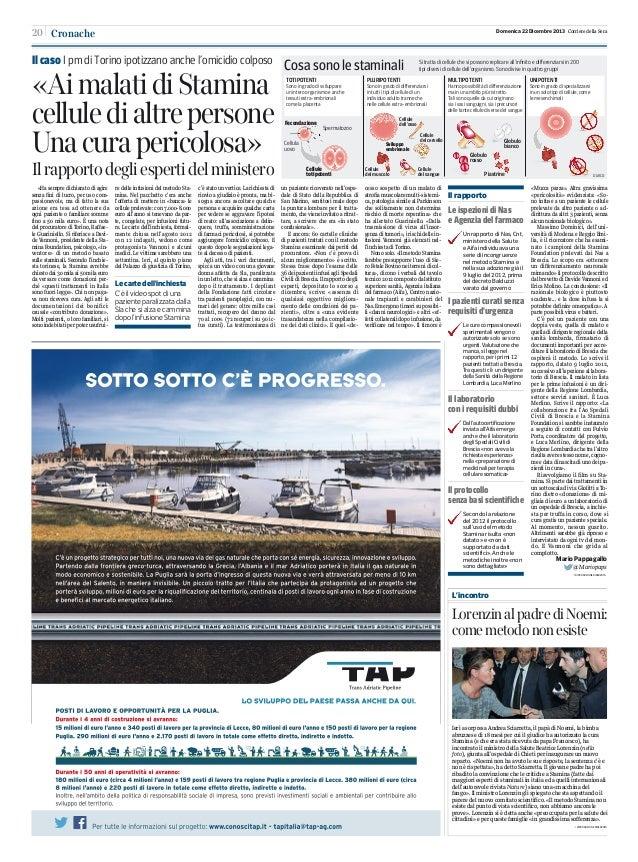 20 Cronache  Domenica 22 Dicembre 2013 Corriere della Sera  Il caso I pm di Torino ipotizzano anche l'omicidio colposo  «A...