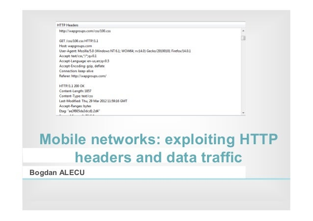 Internet Services  Mobile networks: exploiting HTTP      headers and data trafficBogdan ALECU