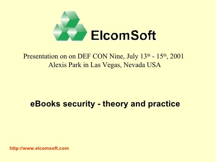http://www. elcomsoft .com Presentation on on DEF CON Nine, July 13 th  - 15 th , 2001  Alexis Park in Las Vegas, Nevada U...