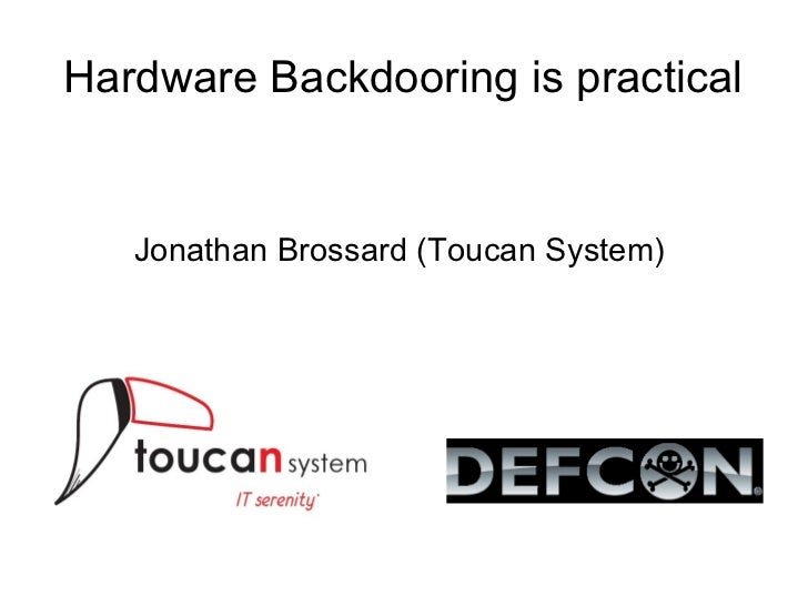 Hardware Backdooring is practical   Jonathan Brossard (Toucan System)