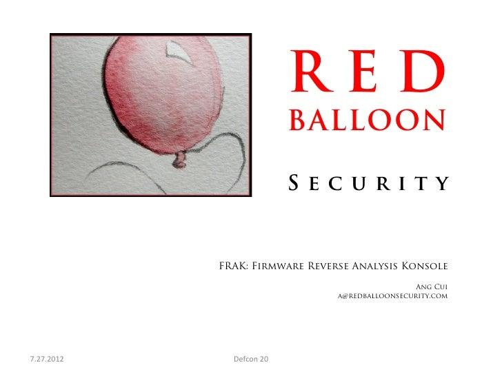 RED                                     BALLOON                                     Security                FRAK: Firmware...