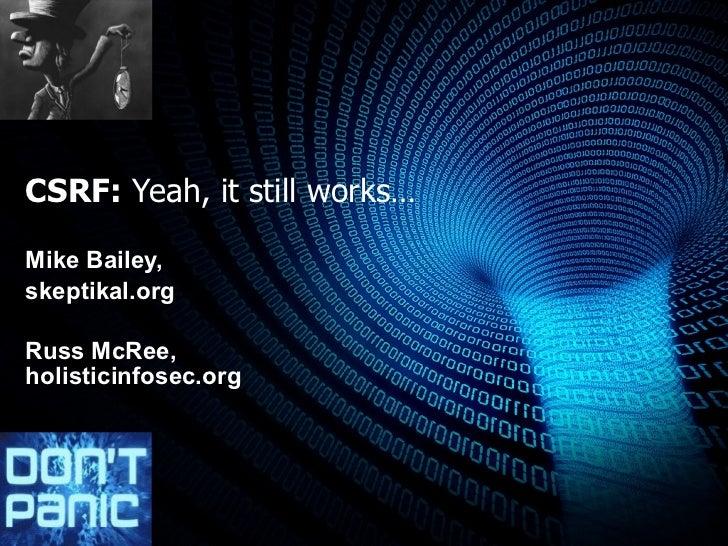 DEFCON 17 Presentation: CSRF - Yeah, It Still Works
