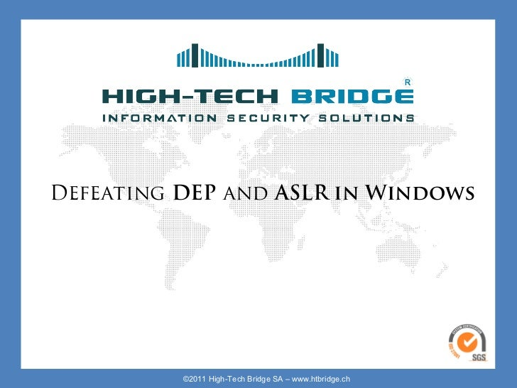 Your texte here ….   Defeating DEP and ASLR in WindowsORIGINAL SWISS ETHICAL HACKING                        ©2011 High-Tec...