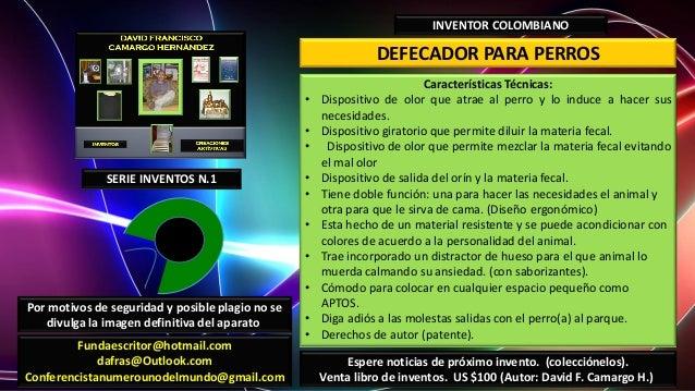 DEFECADOR PARA PERROSINVENTOR COLOMBIANOCaracterísticas Técnicas:• Dispositivo de olor que atrae al perro y lo induce a ha...