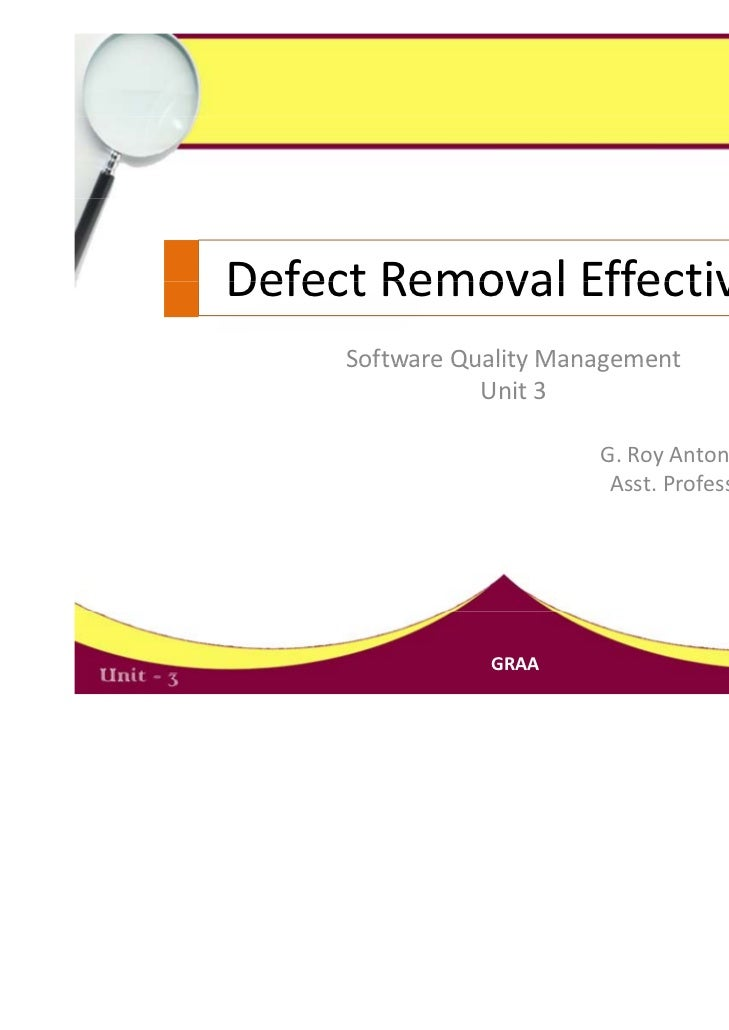 Defect Removal EffectivenessDefect Removal Effectiveness     Software Quality Management      Software Quality Management ...
