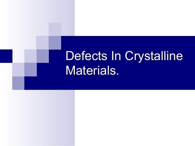 Defects In CrystallineMaterials.