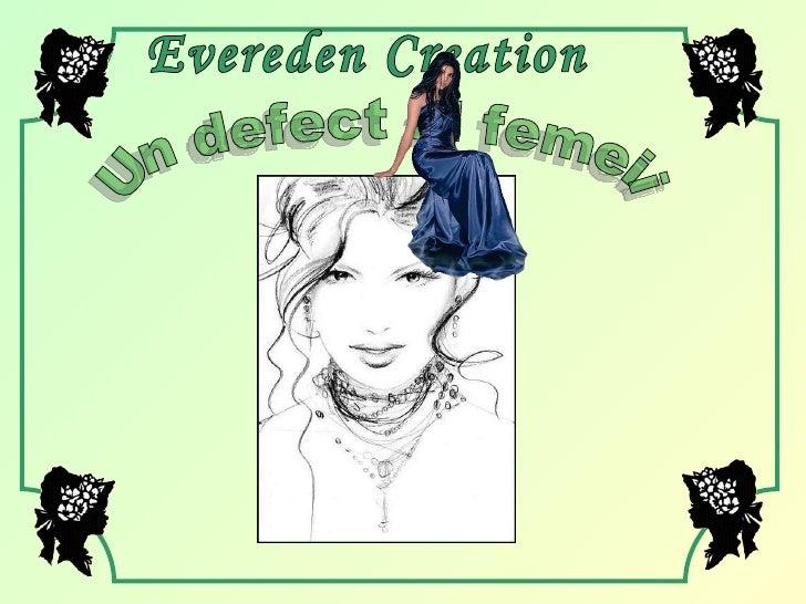 Un defect al femeii Evereden Creation