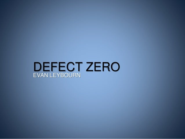 DEFECT ZEROEVAN LEYBOURN