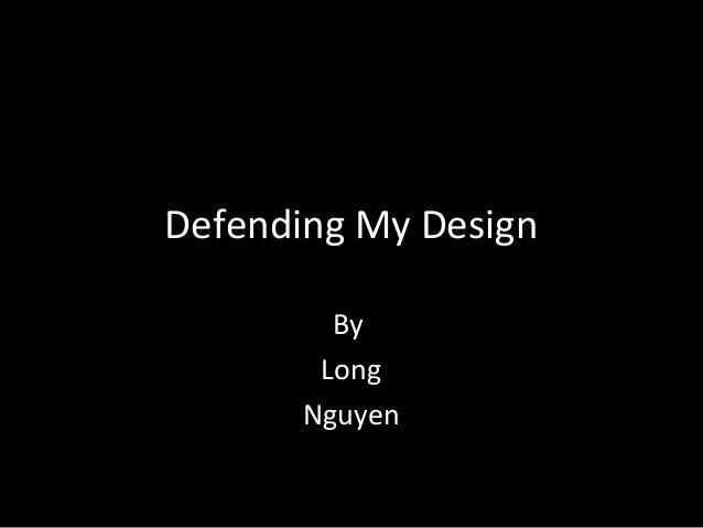 Defending My Design By Long Nguyen